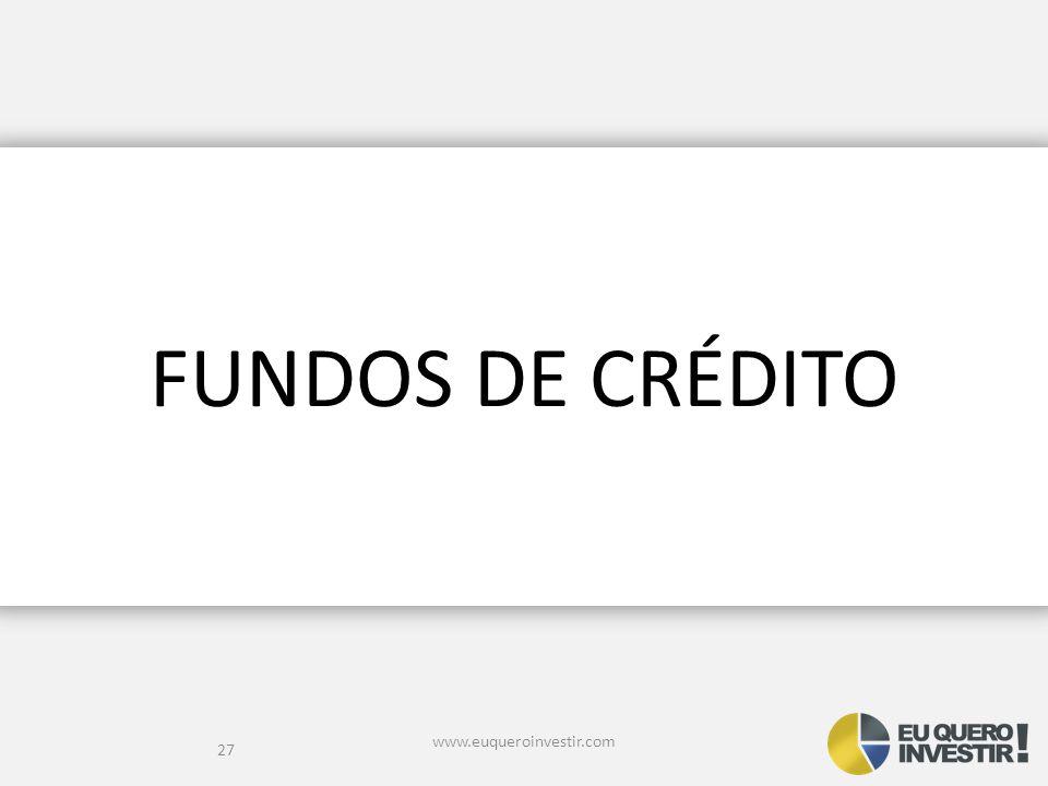 FUNDOS DE CRÉDITO www.euqueroinvestir.com
