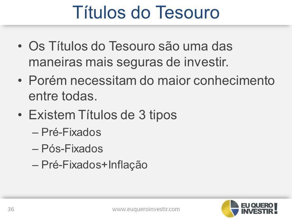 Títulos do Tesouro Os Títulos do Tesouro são uma das maneiras mais seguras de investir. Porém necessitam do maior conhecimento entre todas.
