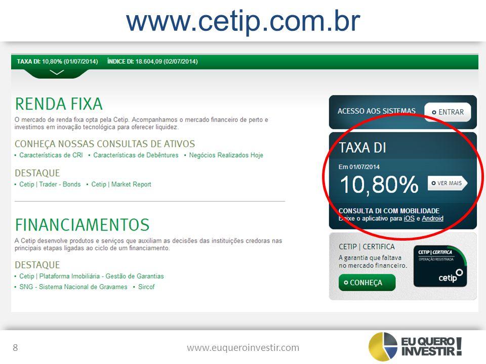www.cetip.com.br www.euqueroinvestir.com