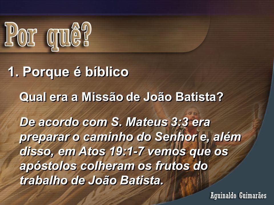Porque é bíblico Qual era a Missão de João Batista