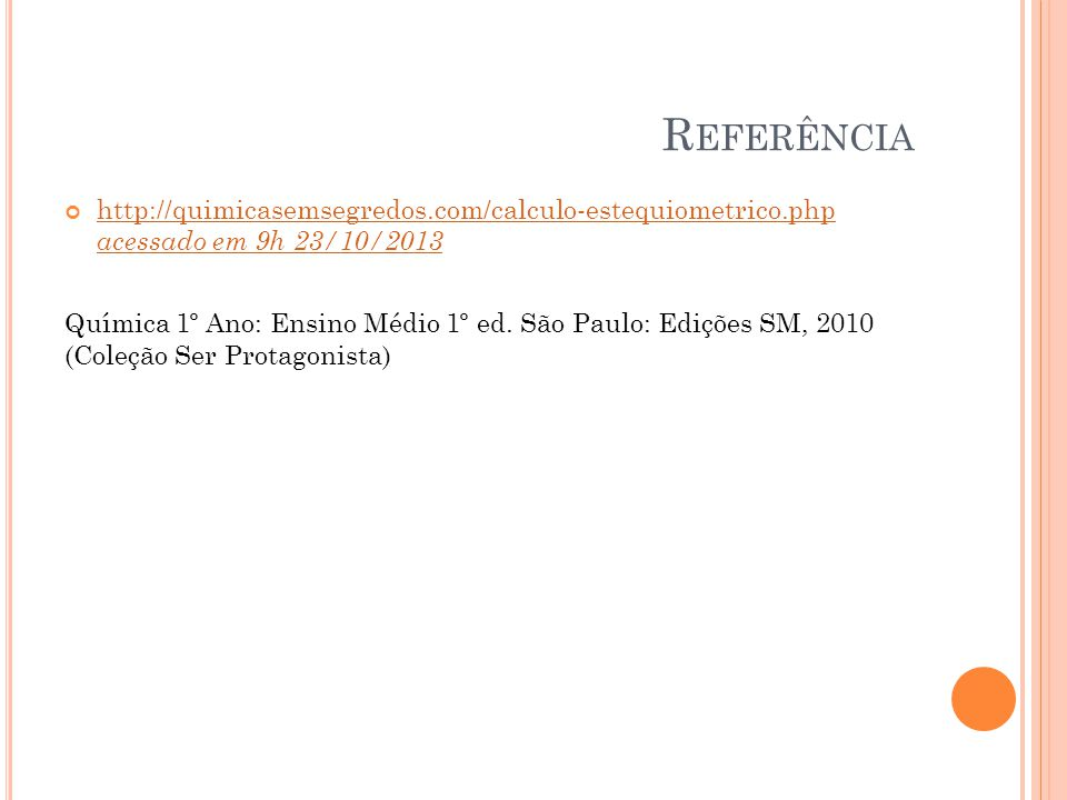 Referência http://quimicasemsegredos.com/calculo-estequiometrico.php acessado em 9h 23/10/2013.