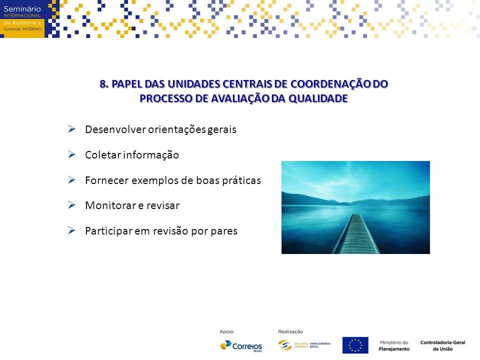8. PAPEL DAS UNIDADES CENTRAIS DE COORDENAÇÃO DO PROCESSO DE AVALIAÇÃO DA QUALIDADE