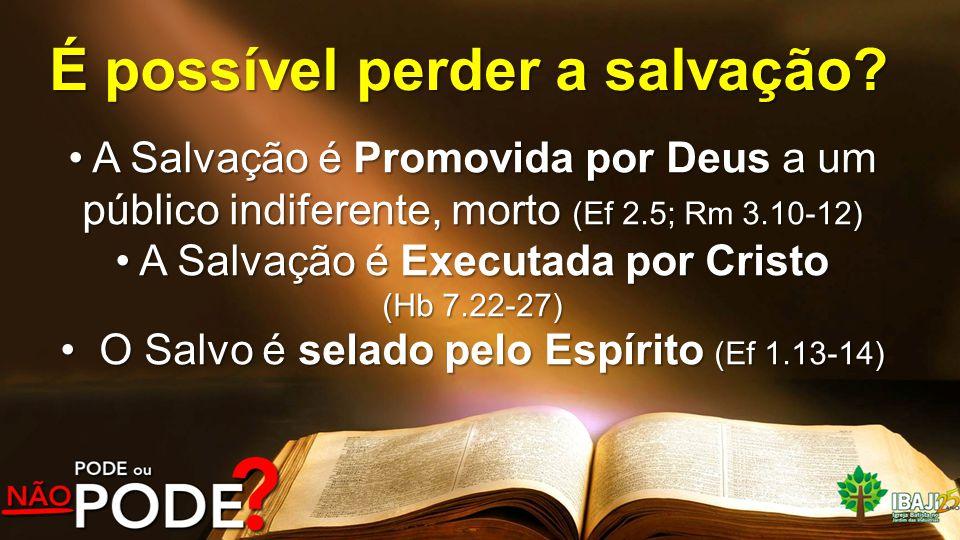 É possível perder a salvação