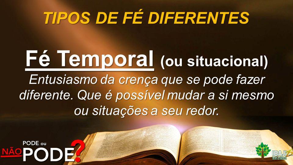 Fé Temporal (ou situacional)