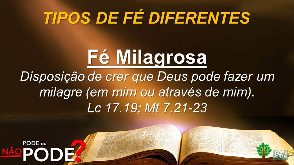 Fé Milagrosa TIPOS DE FÉ DIFERENTES