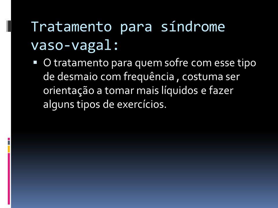 Tratamento para síndrome vaso-vagal: