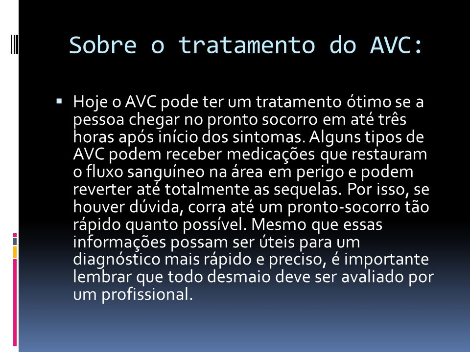 Sobre o tratamento do AVC: