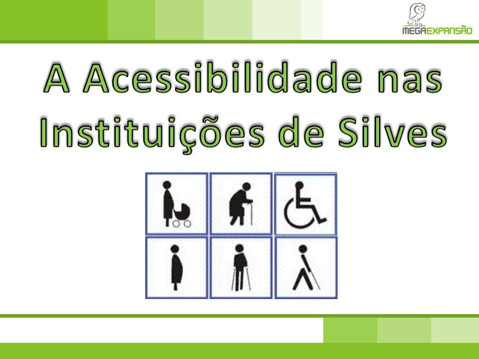 A Acessibilidade nas Instituições de Silves