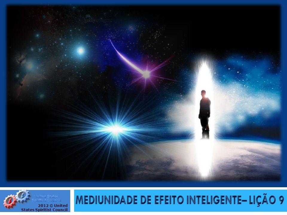 MEDIUNIDADE DE EFEITO INTELIGENTE– LIÇÃO 9