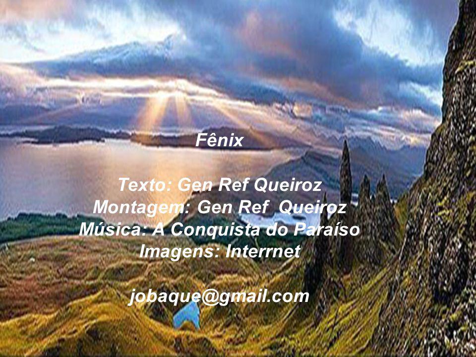 Montagem: Gen Ref Queiroz Música: A Conquista do Paraíso