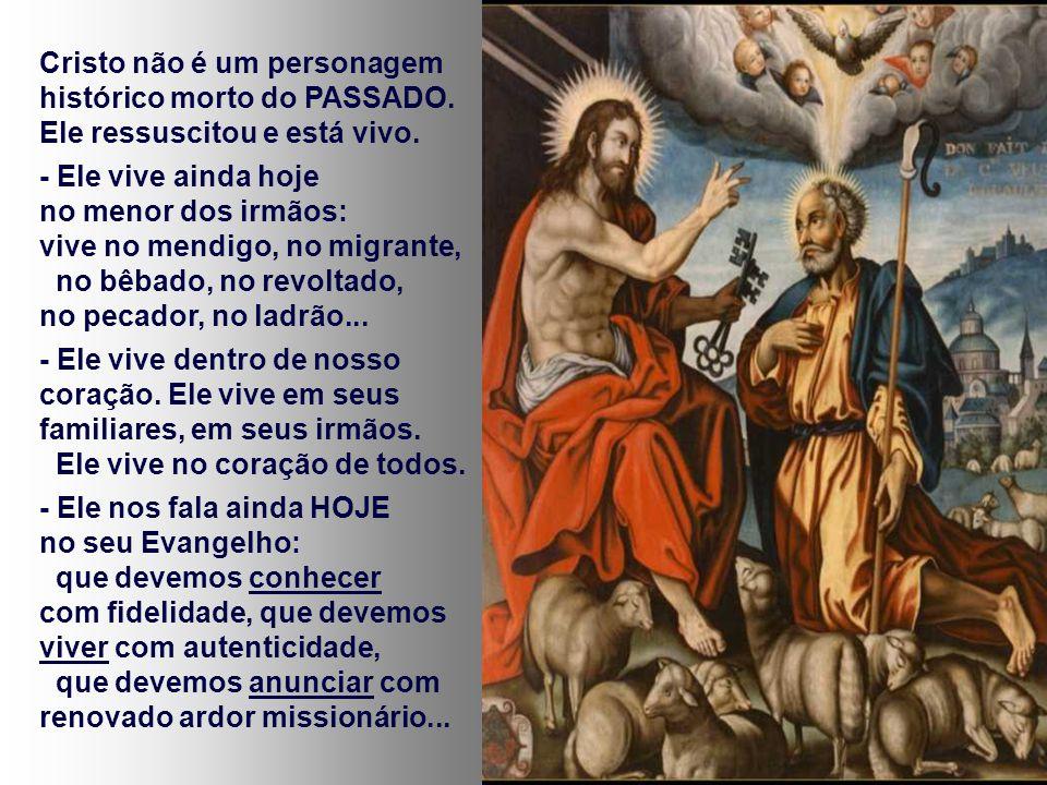 Cristo não é um personagem histórico morto do PASSADO.