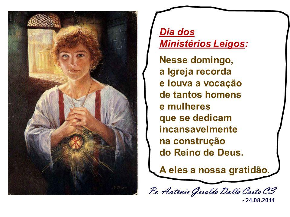 que se dedicam incansavelmente na construção do Reino de Deus.