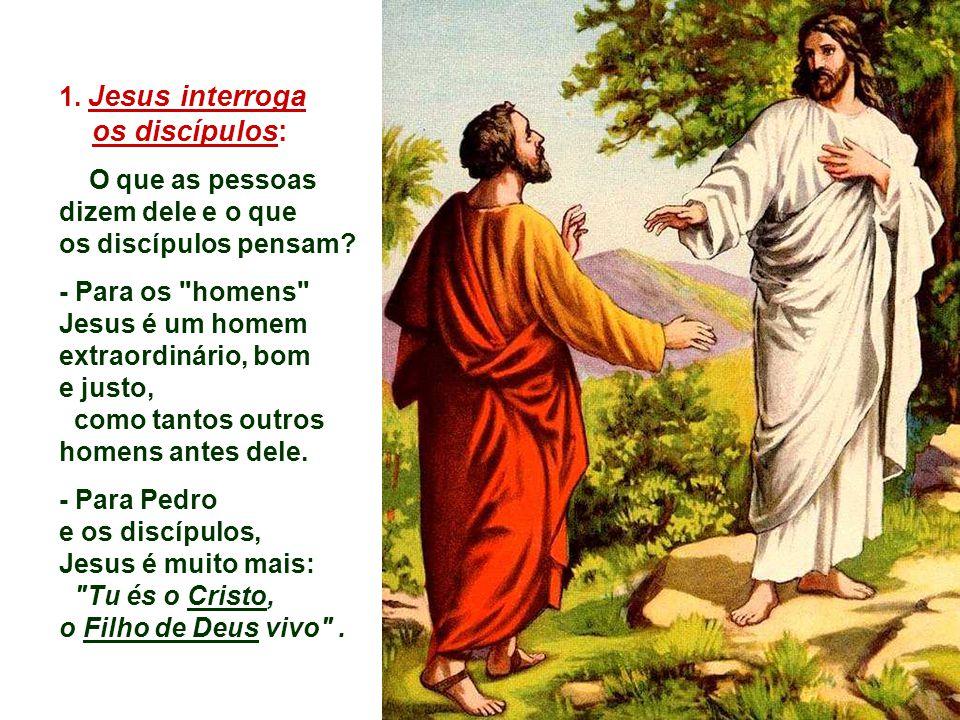 os discípulos: 1. Jesus interroga
