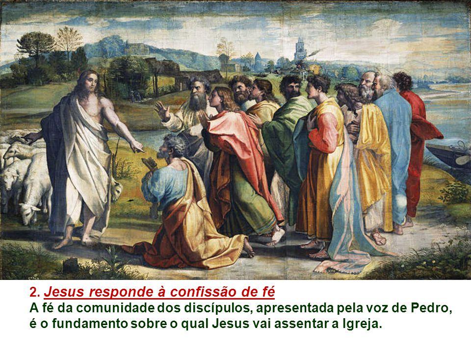 2. Jesus responde à confissão de fé