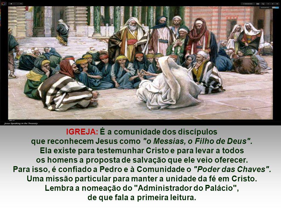 IGREJA: É a comunidade dos discípulos