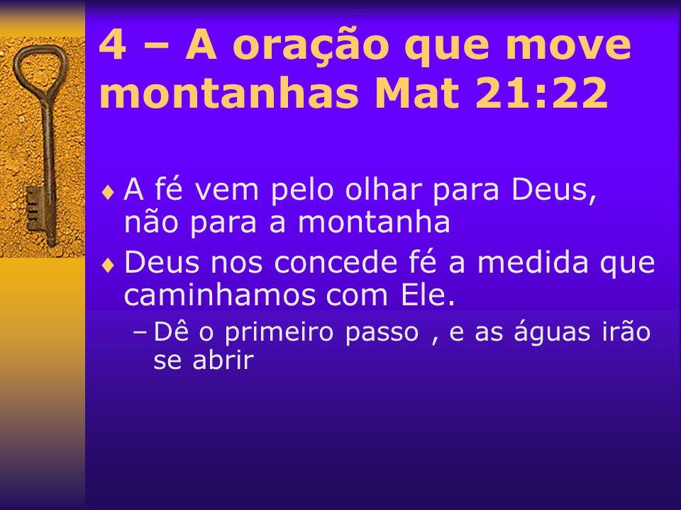 4 – A oração que move montanhas Mat 21:22