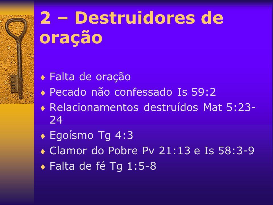 2 – Destruidores de oração