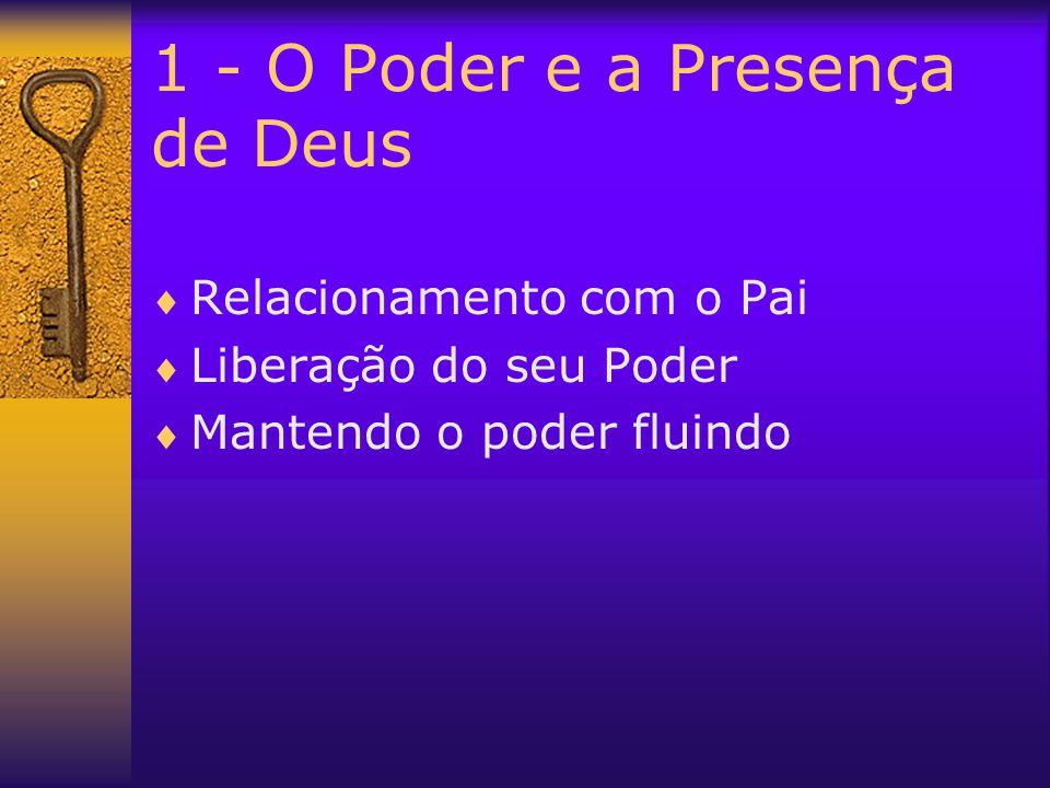 1 - O Poder e a Presença de Deus