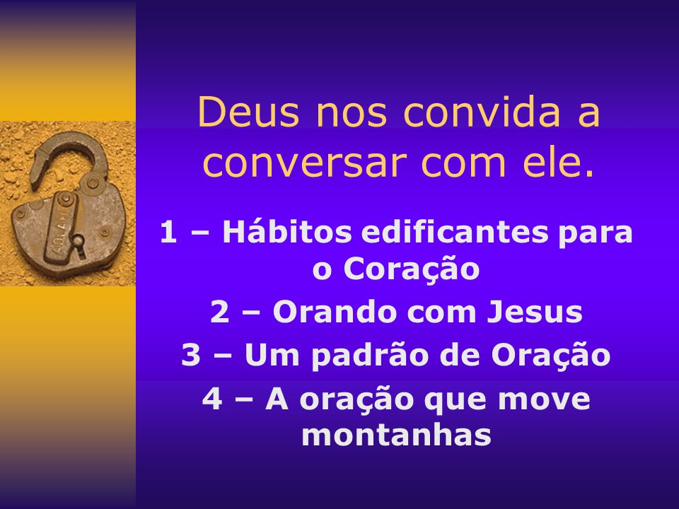 Deus nos convida a conversar com ele.