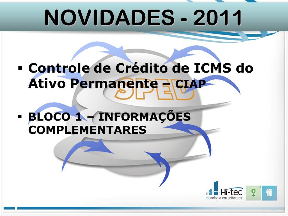 NOVIDADES - 2011 Controle de Crédito de ICMS do Ativo Permanente – CIAP.