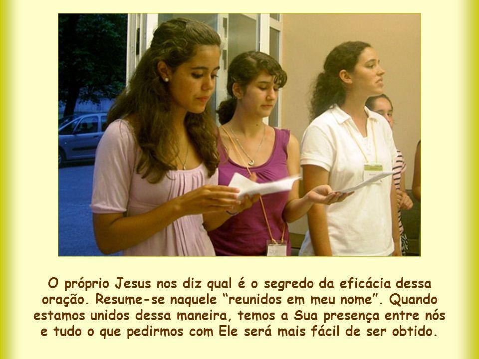 O próprio Jesus nos diz qual é o segredo da eficácia dessa oração