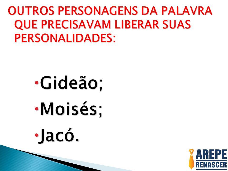 OUTROS PERSONAGENS DA PALAVRA QUE PRECISAVAM LIBERAR SUAS PERSONALIDADES: