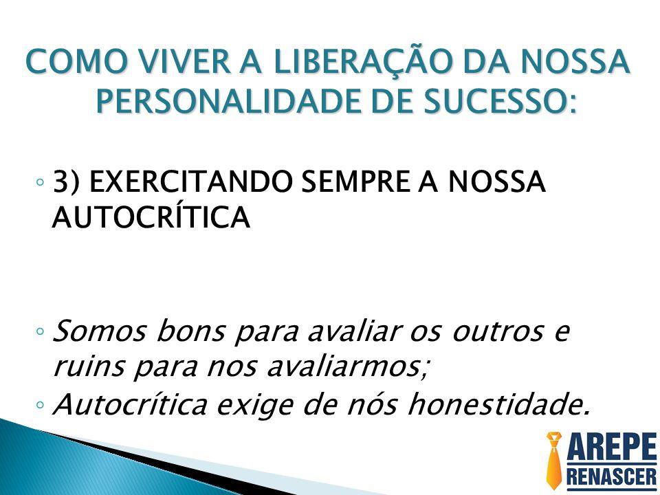COMO VIVER A LIBERAÇÃO DA NOSSA PERSONALIDADE DE SUCESSO: