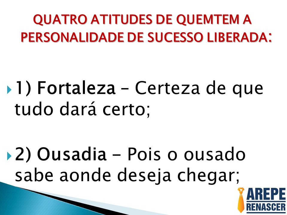 QUATRO ATITUDES DE QUEMTEM A PERSONALIDADE DE SUCESSO LIBERADA: