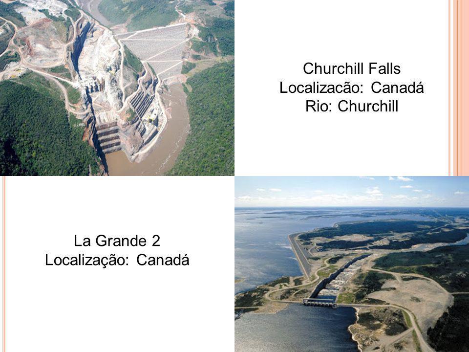 Churchill Falls Localizacão: Canadá Rio: Churchill La Grande 2 Localização: Canadá