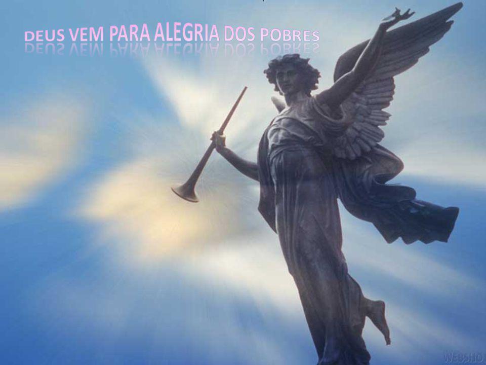 Deus vem para alegria dos pobres