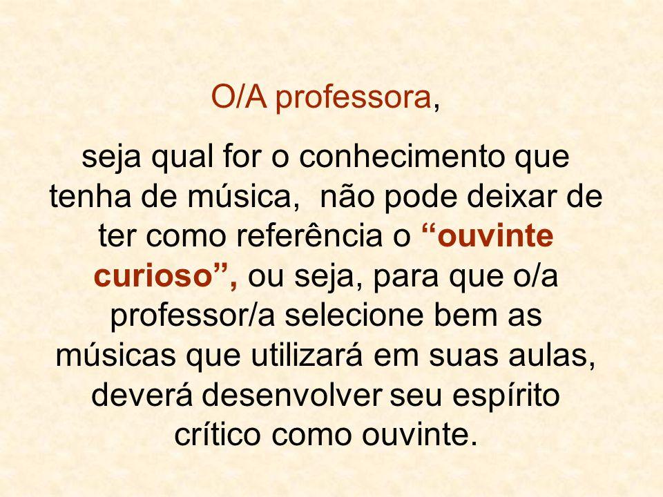 O/A professora,