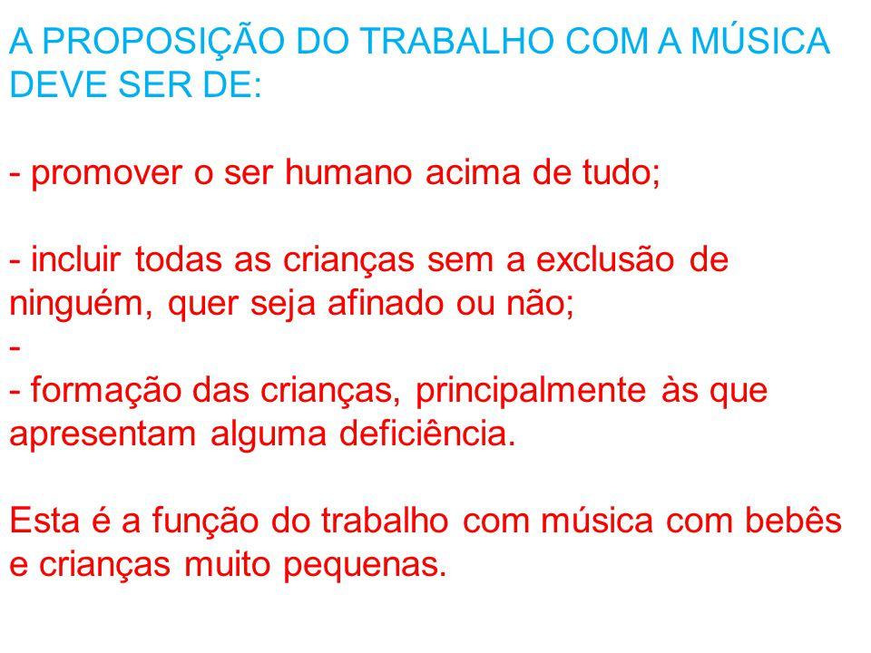 A PROPOSIÇÃO DO TRABALHO COM A MÚSICA DEVE SER DE: