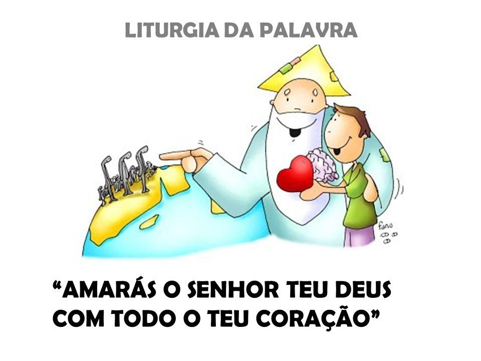 AMARÁS O SENHOR TEU DEUS COM TODO O TEU CORAÇÃO