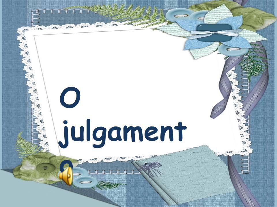 O julgamento