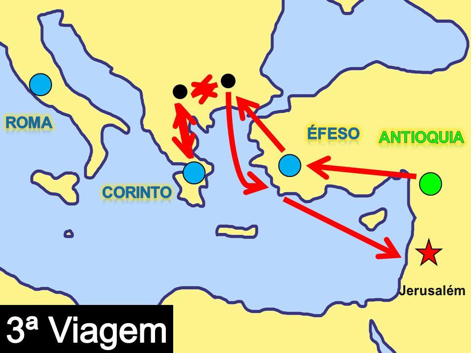 ROMA ÉFESO ANTIOQUIA CORINTO Jerusalém 3ª Viagem
