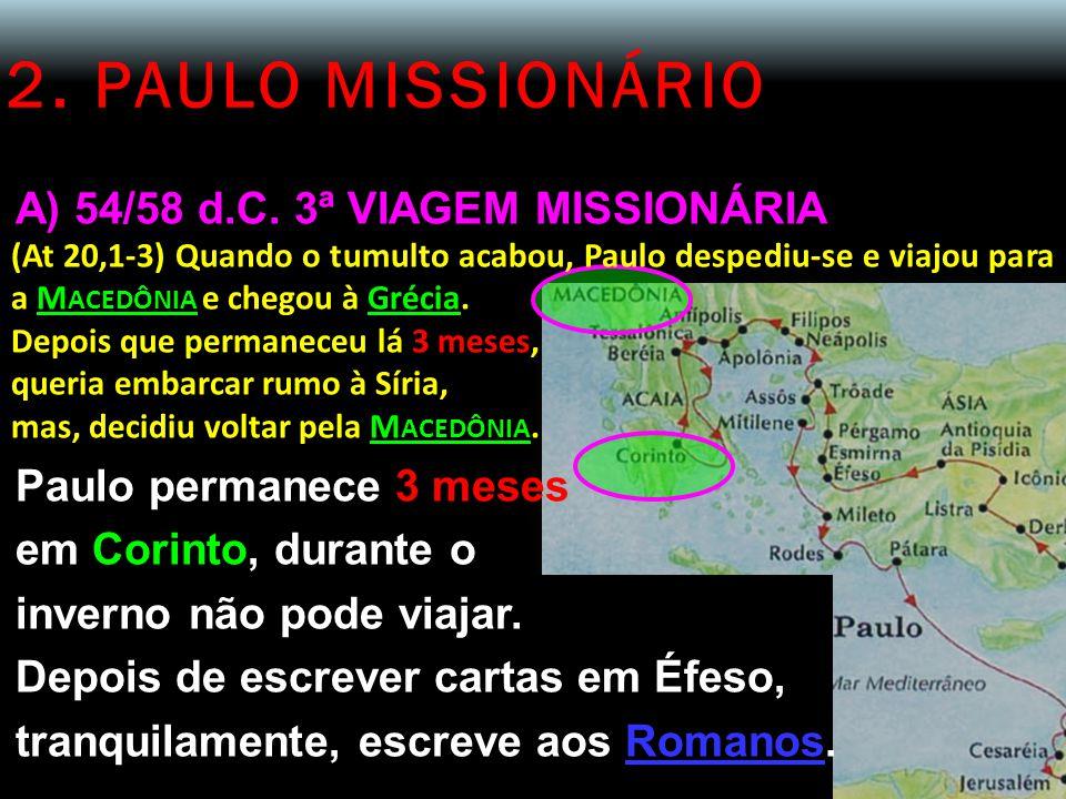 2. PAULO MISSIONÁRIO A) 54/58 d.C. 3ª VIAGEM MISSIONÁRIA