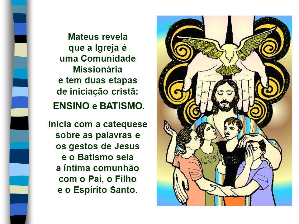 que a Igreja é uma Comunidade Missionária