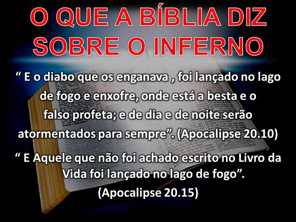 O QUE A BÍBLIA DIZ SOBRE O INFERNO