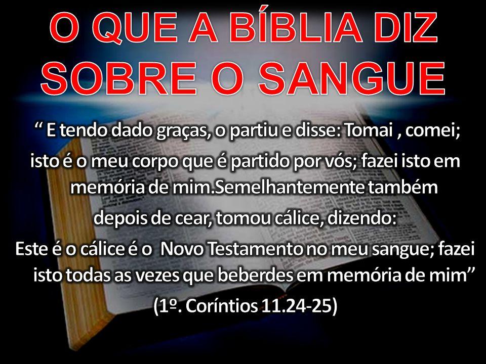 O QUE A BÍBLIA DIZ SOBRE O SANGUE