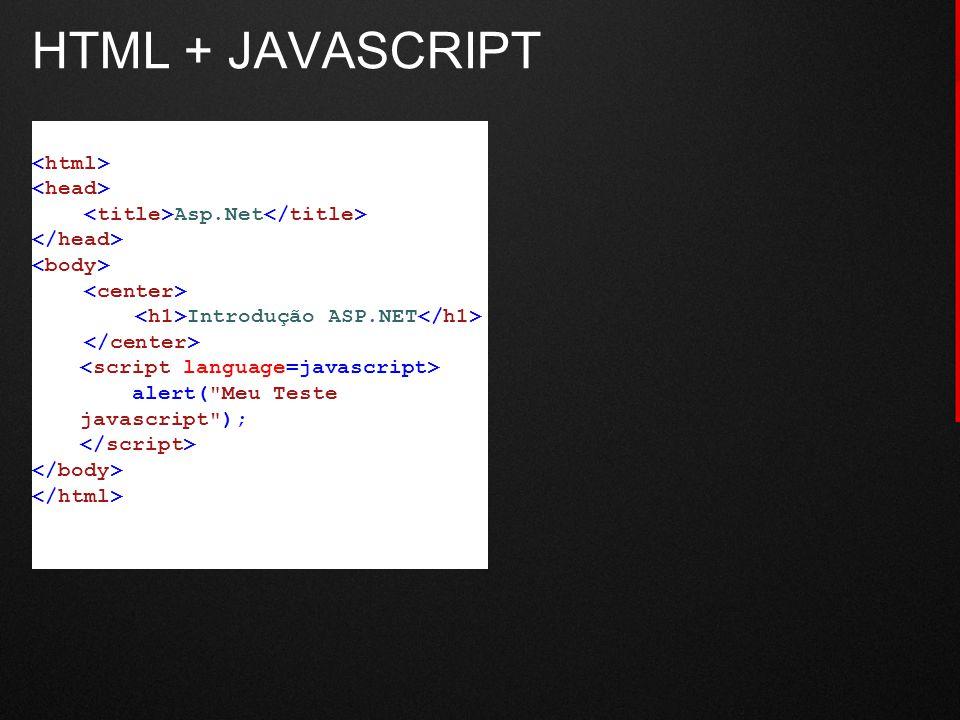 HTML + JAVASCRIPT <html> <head>