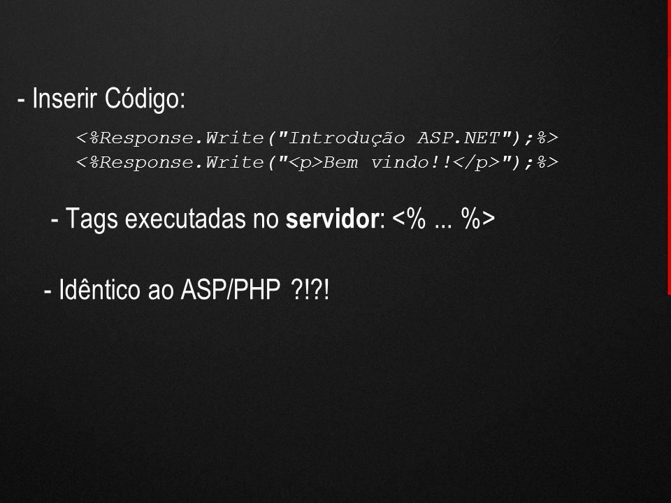 <%Response.Write( Introdução ASP.NET );%>
