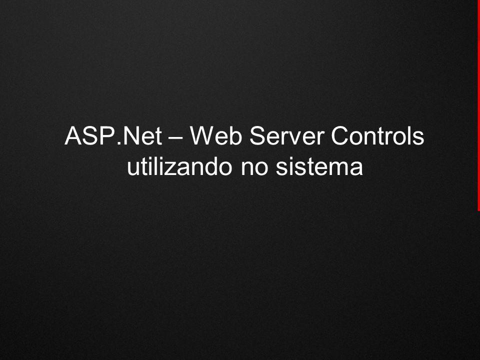 ASP.Net – Web Server Controls utilizando no sistema
