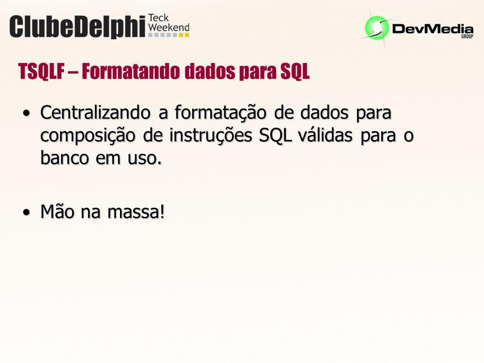 TSQLF – Formatando dados para SQL