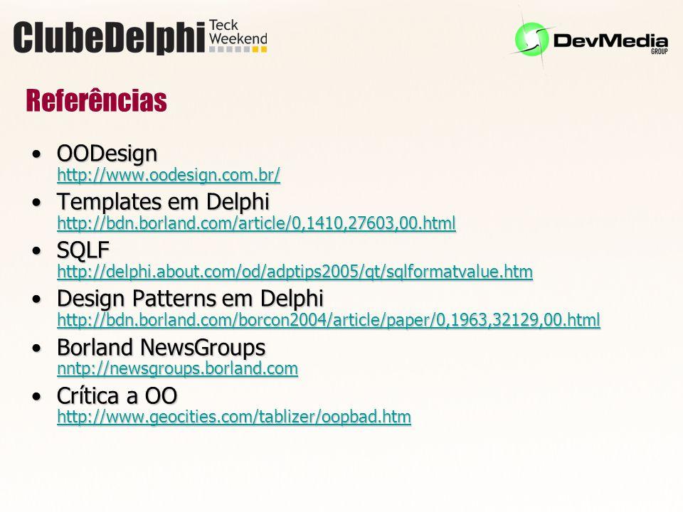 Referências OODesign http://www.oodesign.com.br/