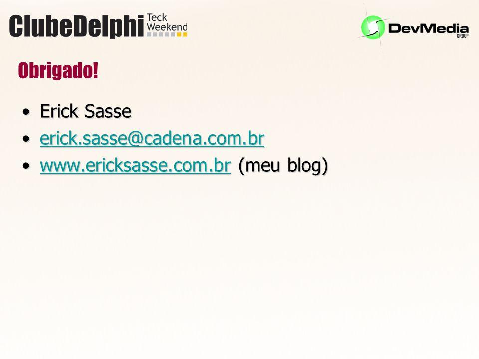 Obrigado! Erick Sasse erick.sasse@cadena.com.br