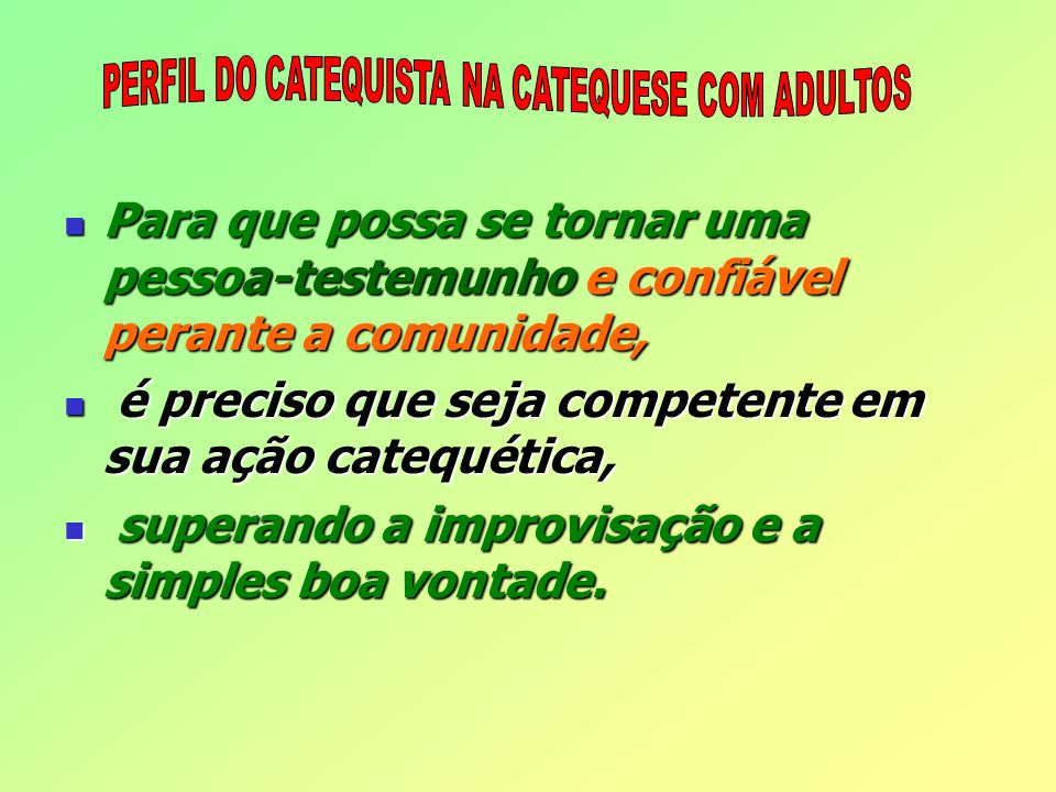 PERFIL DO CATEQUISTA NA CATEQUESE COM ADULTOS