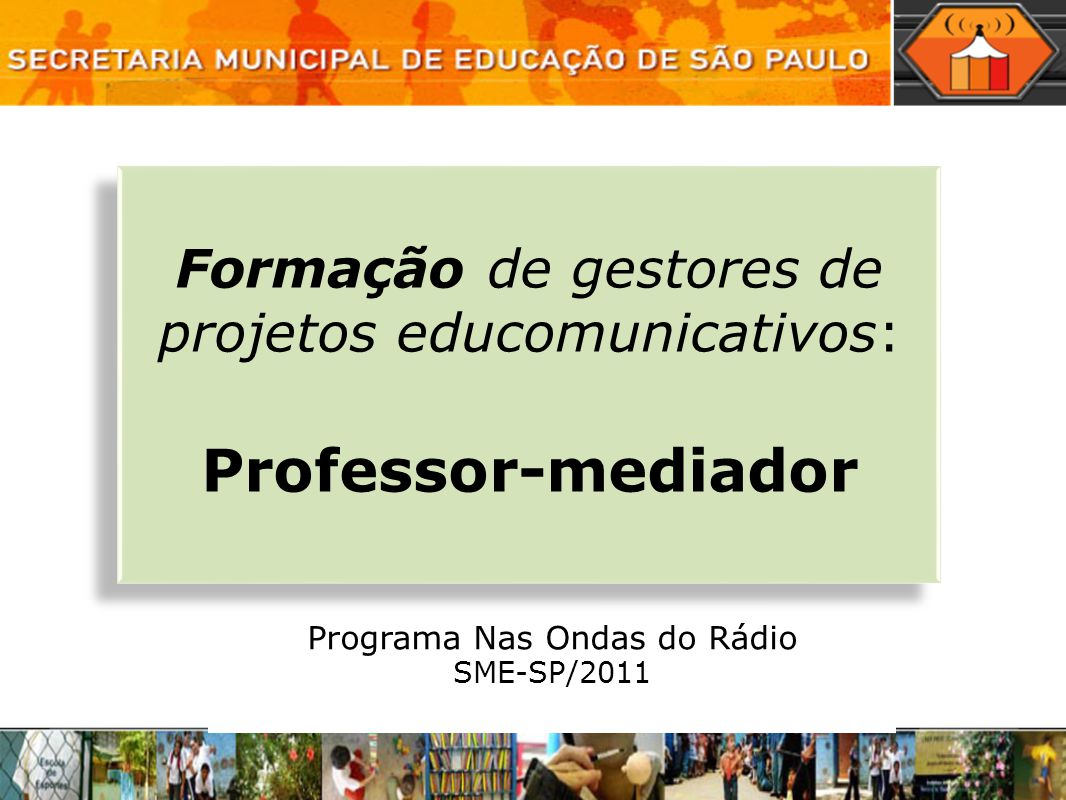 Programa Nas Ondas do Rádio SME-SP/2011