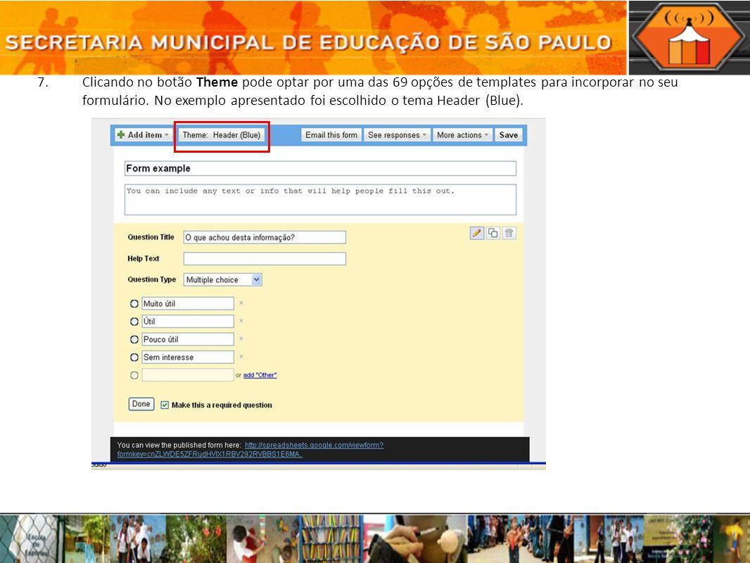 Clicando no botão Theme pode optar por uma das 69 opções de templates para incorporar no seu formulário.