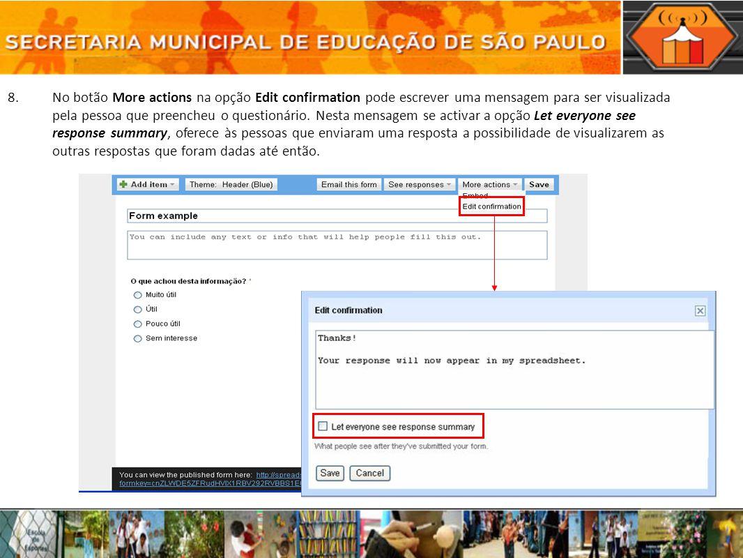 No botão More actions na opção Edit confirmation pode escrever uma mensagem para ser visualizada pela pessoa que preencheu o questionário.