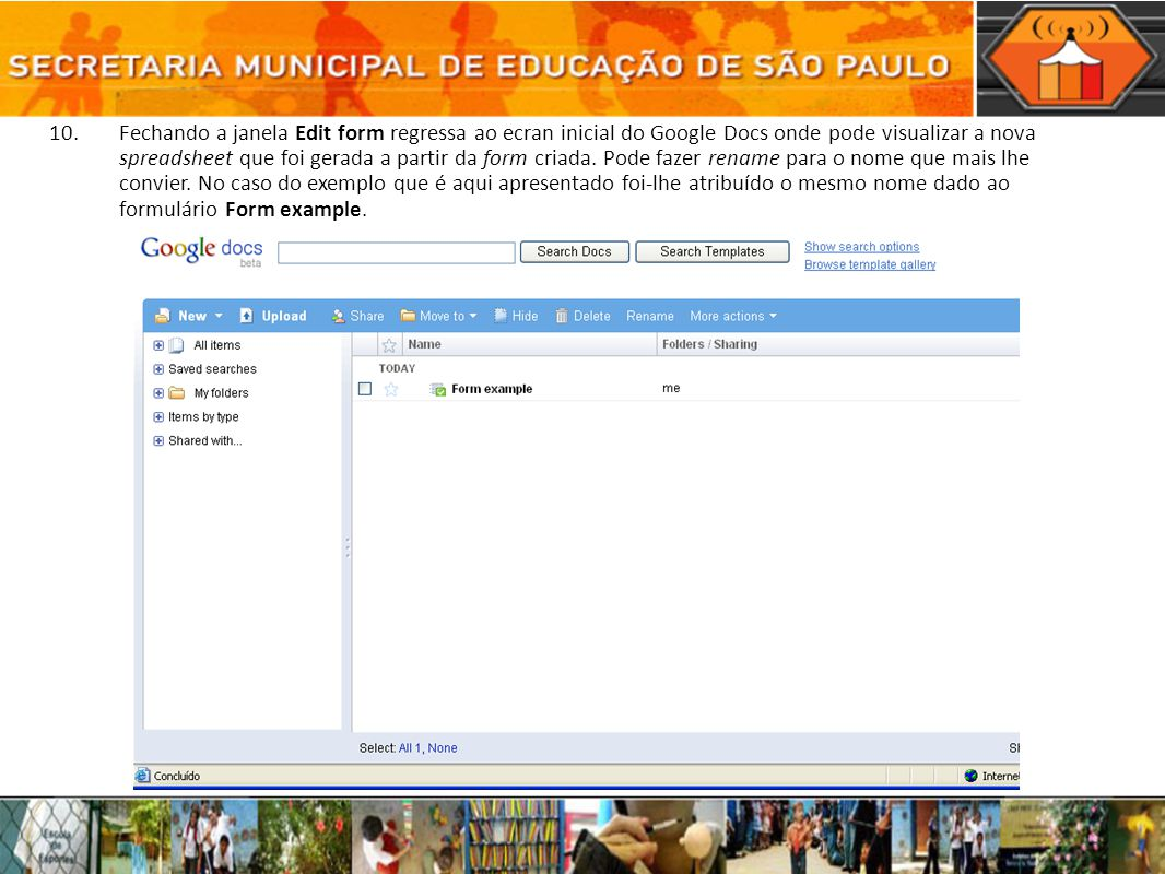 Fechando a janela Edit form regressa ao ecran inicial do Google Docs onde pode visualizar a nova spreadsheet que foi gerada a partir da form criada.